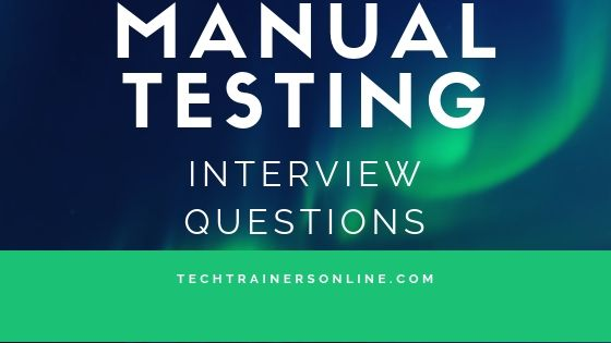 Important Manual Testing Interview Questions and Answers